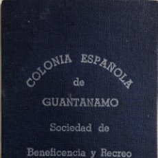 Documentos antiguos: CUBA. COLONIA ESPAÑOLA DE GUANTANAMO. SOCIEDAD DE BENEFICIENCIA Y RECREO. CARNET IDENTIFICATIVO.. Lote 191672725