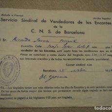 Documentos antiguos: SERVICIO SINDICAL DE VENDEDORES DE LOS ENCANTES DE BARCELONA 1940. Lote 192924295