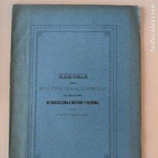 Documentos antiguos: 1861 MEMORIA FERROCARRIL DE BARCELONA A MATARO Y GERONA - JUNTA GENERAL CAMINO DE HIERRO. Lote 193953905