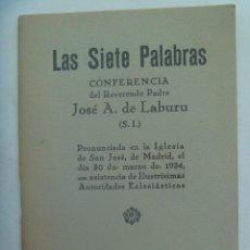 Documentos antiguos: REPUBLICA : PEQUEÑA PUBLICACION RELIGIOSA : LAS SIETE PALABRAS, JOSE A. DE LABURU. MADRID, 1934. Lote 244765265