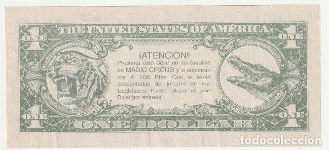 Documentos antiguos: CIRCO MAGIC CIRCUS PRESENTANDO ESTE DOLAR DESCUENTO DE 200 PESETAS EN LA ENTRADA - -R-8 - Foto 2 - 194237707