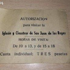 Documentos antiguos: ANTIGUA ENTRADA VISITA A LA IGLESIA Y CLAUSTROS DE SAN JUAN DE LOS REYES, TOLEDO. Lote 194319917