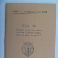 Documentos antiguos: INSTITUTO DE ESTUDIOS SEVILLANOS : ESTATUTOS POR LA DIPUTACION DE SEVILLA. 1967. Lote 194520913