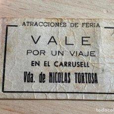 Documentos antiguos: VALE POR UN VIAJE EN EL CARRUSELL - VIUDA DE NICOLAS TORTOSA - ATRACCIONES DE FERIA - VER REVERSO. Lote 194534753