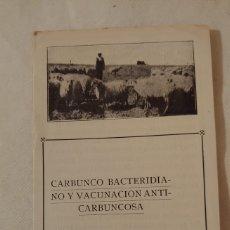 Documentos antiguos: ANTIGUO CUADERNILLO CARBUNCO BACTERIDIANO Y VACUNACIÓN ANTI-CARBUNCOSA. Lote 194642248
