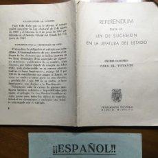 Documentos antiguos: REFERENDUM PARA LA LEY DE SUCESIÓN EN LA JEFATURA DEL ESTADO. FRANQUISMO. AÑO 1947. VILR. Lote 194646013
