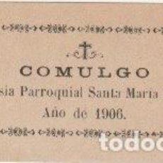 Documentos antiguos: JUSTIFICANTE - COMULGO EN LA IGLESIA PARROQUIAL SANTA MARIA DE TOLOSA AÑO DE 1906 - -R-5. Lote 194875708