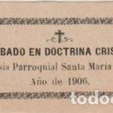 Documentos antiguos: JUSTIFICANTE - APROBADO DOCTRINA EN LA IGLESIA PARROQUIAL SANTA MARIA DE TOLOSA AÑO DE 1906 - -R-5. Lote 194875855