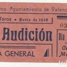 Documentos antiguos: ENTRADA EXCMO. AYUNTAMIENTO VALENCIA PLAZA DE TOROS FERIA DE 1947 3ª AUDICION CERTAMEN MUSICAL -R-5. Lote 194876158