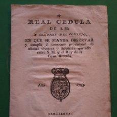 Documentos antiguos: REAL CEDULA DE S.M. AÑO 1793. IMPRESO EN BARCELONA.. Lote 194876213