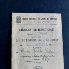 Documentos antiguos: LIBRETA IDENTIDAD AÑO 1939 / CAJA DE PREVISION SOCIAL DE ARAGON - ZARAGOZA / LOGOTIPO REPUBLICA. Lote 195031675