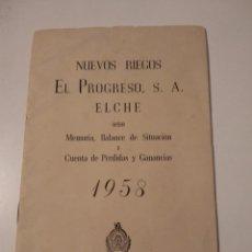 Documentos antiguos: NUEVOS RIEGOS EL PROGRESO 1958 ELCHE. Lote 195118142