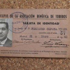Documentos antiguos: TARJETA DE IDENTIDAD. MONTEPÍO ASOCIACIÓN BENÉFICA DE TOREROS. FERNANDO CEPEDA VIAÑA. Nº 57. 1945. Lote 195200812