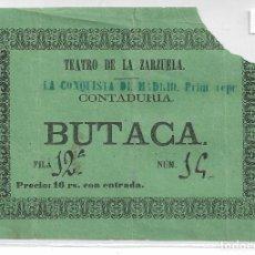 Documentos antiguos: TEATRO DE LA ZARZUELA - ENTRADA SIGLO XIX - LA CONQUISTA DE MADRID - P30035. Lote 195201816