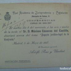 Documentos antiguos: REAL ACADEMIA JURISPRUDENCIA Y LEGISLACION: INVITACION CONFERENCIA M. CANOVAS DEL CASTILLO, 1917. Lote 195238546