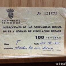 Documentos antiguos: MULTA POR INFRACCIÓN DEL AYUNTAMIENTO DE BARCELONA.100 PESETAS.ADELANTAR CON DISCO.. Lote 195239276