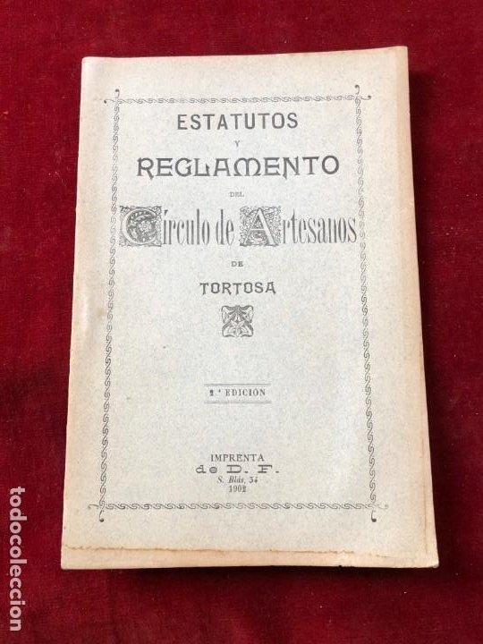 ESTATUTOS Y REGLAMENTO DEL CIRCULO DE ARTESANOS DE TORTOSA 1902 (Coleccionismo - Documentos - Otros documentos)