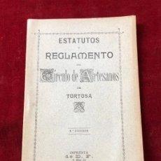 Documentos antiguos: ESTATUTOS Y REGLAMENTO DEL CIRCULO DE ARTESANOS DE TORTOSA 1902. Lote 195340623