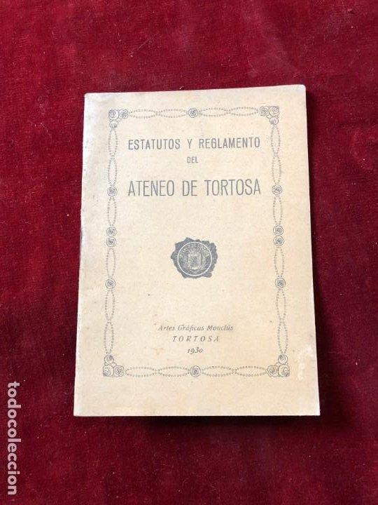 ESTATUTOS Y REGLAMENTO DEL ATENEO DE TORTOSA 1930 (Coleccionismo - Documentos - Otros documentos)