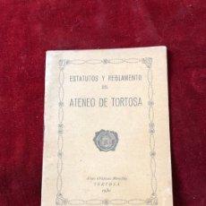 Documentos antiguos: ESTATUTOS Y REGLAMENTO DEL ATENEO DE TORTOSA 1930. Lote 195340676