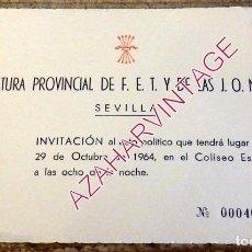 Documentos antiguos: SEVILLA, 1964, INVITACION ACTO POLITICO DE FALANGE. Lote 195371627