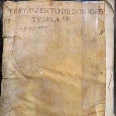 Documentos antiguos: TESTAMENTO DE DON JOSE TUDELA, VECINO DE LA CIUDAD DE ZARAGOZA, DIPUTADO NOMBRADO POR LA ILUSTRISIMA. Lote 195385136