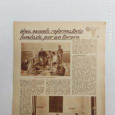 Documentos antiguos: EN LAS ESCUELAS, VALENCIA, ESCUELA REFORMATORIO FUNDADA POR UN TORERO, 1936. Lote 195385995
