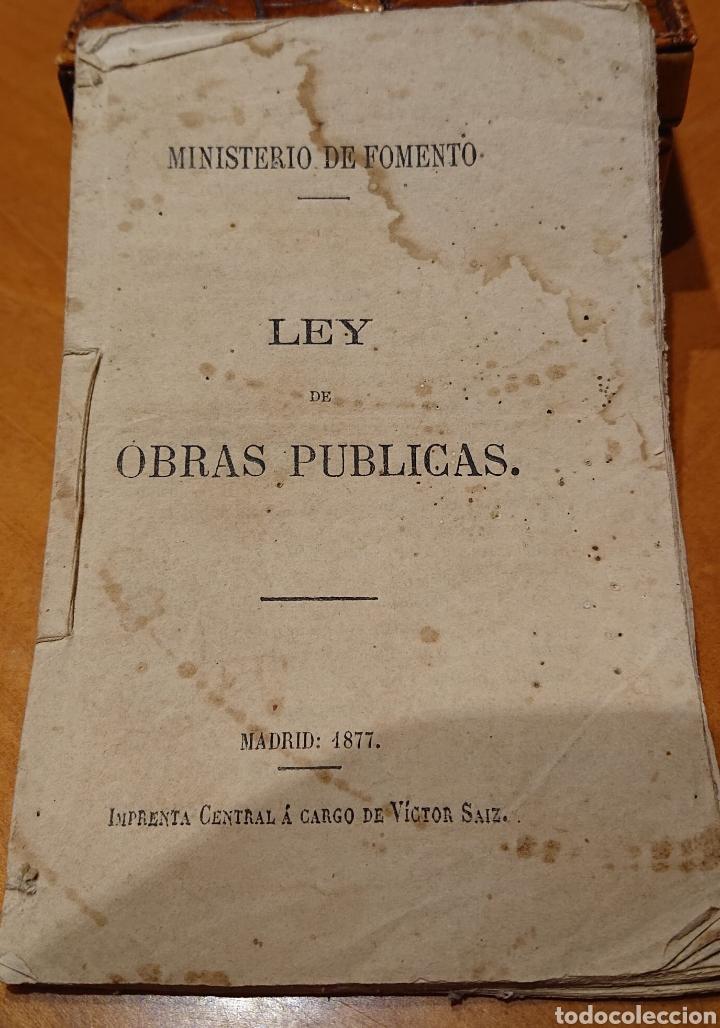LEY DE OBRAS PÚBLICAS, 1877,FOMENTO, MUY RARA Y ORIGINAL (Coleccionismo - Documentos - Otros documentos)