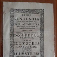 Documentos antiguos: 1695 REGIA SENTENTIA ...REFERENTE A DON PETRO DE AMIGANT CONTRA ...MARQUINISSAM DE TAMARIT . Lote 195467372