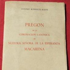 Documentos antiguos: PREGÓN DE LA CORONACIÓN CANÓNICA DE NTRA. SRA. DE LA ESPERANZA MACARENA SEVILLA 1 DE DICIEMBRE DE 19. Lote 195535745