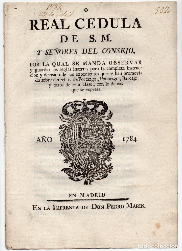 CARLOS III. 1784. REAL CEDULA. MADRID. DERECHO DE PONTAZGO. 6 HOJAS. (Coleccionismo - Documentos - Otros documentos)