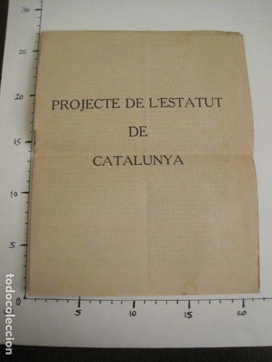 Documentos antiguos: PROJECTE DE LESTATUT DE CATALUNYA-DOCUMENT ANTIC-VER FOTOS-(V-19.395) - Foto 6 - 196805078