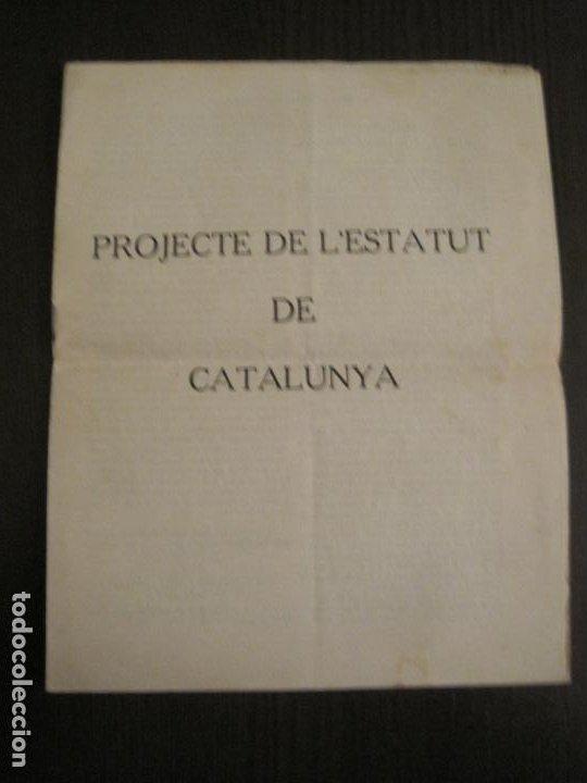 PROJECTE DE L'ESTATUT DE CATALUNYA-DOCUMENT ANTIC-VER FOTOS-(V-19.395) (Coleccionismo - Documentos - Otros documentos)