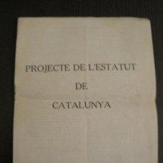 Documentos antiguos: PROJECTE DE L'ESTATUT DE CATALUNYA-DOCUMENT ANTIC-VER FOTOS-(V-19.395). Lote 196805078