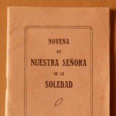 Documentos antiguos: ANTIGUA NOVENA DE NUESTRA SEÑORA DE LA SOLEDAD DE BADAJOZ,46 PAGINAS. Lote 197610918