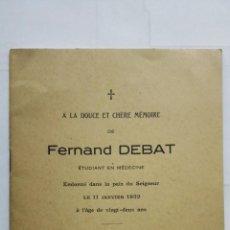 Documentos antiguos: A LA DOUCE ET CHERE MEMOIRE DE FERNAND DEBAT, ETUDIANT EN MEDECINE, LE 11 JANVIER 1932, 10 PAGINAS. Lote 198020327