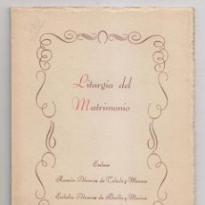 Documentos antigos: ENLACE RAMÓN ÁLVAREZ DE TOLEDO Y MENCOS - EULALIA ÁLVAREZ DE BUILLA Y MUÑOZ. LITURGIA DEL MATRIMONIO. Lote 198165461