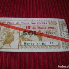 Documentos antiguos: ENTRADA PLAZA DE TOROS DE VALENCIA.16 DE MARZO 1983 . Lote 198605927