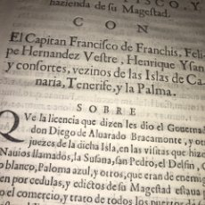 Documentos antiguos: CIRCA 1650. REAL FISCO Y HACIENDA CON CAPITAN FRANCHIS Y VECINOS ISLAS CANARIA, TENERIFE Y PALMA.. Lote 201280537