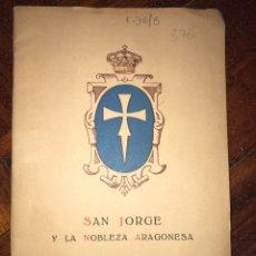 Documentos antiguos: 1918. SAN JORGE Y LA NOBLEZA ARAGONESA. REAL MAESTRANZA DE ZARAGOZA. DEDICADO AUTOR.. Lote 202349917