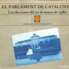 Documentos antiguos: EL PARLAMENT DE CATALUNYA - ELECCIONS DE 20 DE MARÇ DE 1980 - GENERALITAT DE CATALUNYA - BILINGUE -. Lote 202597291