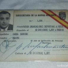 Documentos antiguos: TARJETA CARNET DE IDENTIDAD SUBSECRETARIA MARINA MERCANTE ESPAÑOLA AÑO 1967. Lote 202989735