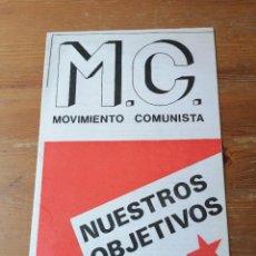 Documentos antiguos: PANFLETO POLÍTICO. MC. MOVIMIENTO COMUNISTA. NUESTROS OBJETIVOS. Lote 204374758