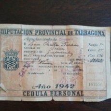 Documentos antiguos: CÉDULA PERSONAL DIPUTACIÓN PROVINCIAL DE TARRAGONA AÑO 1942. Lote 204662991
