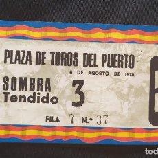 Documentos antiguos: ENTRADA TOROS DEL PUERTO SOMBRA TENDIDO 1978. Lote 204985326