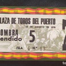 Documentos antiguos: ENTRADA TOROS DEL PUERTO SOMBRA TENDIDO 1978. Lote 204985358