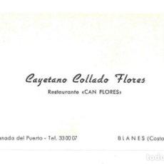 Documenti antichi: TARJETA DE VISITA- RESTAURANTE CAN FLORES. CAYETANO COLLADO FLORES. BLANES- GERONA. Lote 205175565