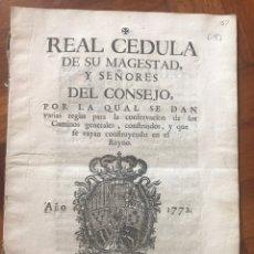 Documentos antiguos: REAL CEDULA CON REGLAS PARA LA CONSERVACIÓN DE LOS CAMINOS GENERALES DEL REYNO. ZARAGOZA 1772.. Lote 206301496