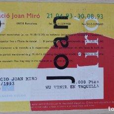 Documentos antiguos: ENTRADA Y FOLLETO (FRANCÉS) DE LA EXPOSICIÓN CENTENARIO DE JOAN MIRÓ 1893-1993 (17,5 X 10 CM). Lote 206918832