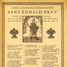 Documenti antichi: GOIGS A LLAOR DEL GLORIOS MARTIR SANT EUDALD, PATRÓ DE RIPOLL.. Lote 207356135
